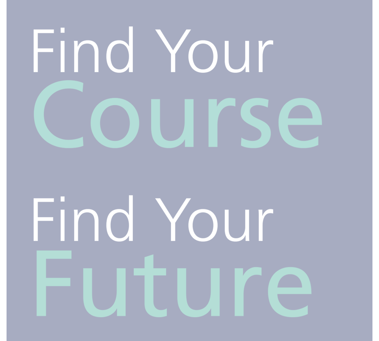 Find your course. Find your future.